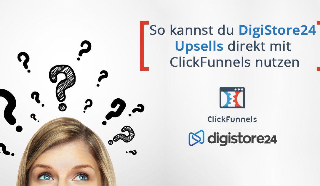 So verwendest du ClickFunnels mit DigistStore24 für erfolgreiche Upsell-Verkaufstrichter